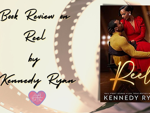 Book Review on Reel by Kennedy Ryan