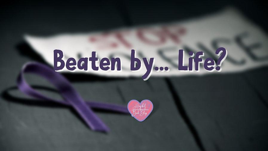 Beaten by... Life.jpg
