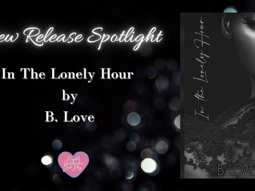 New Release Spotlight: In the Lonely Hour by B. Love