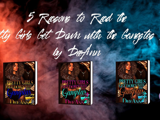 5 Reasons to Read the Pretty Girls Get Down with the Gangstas Series by DeeAnn