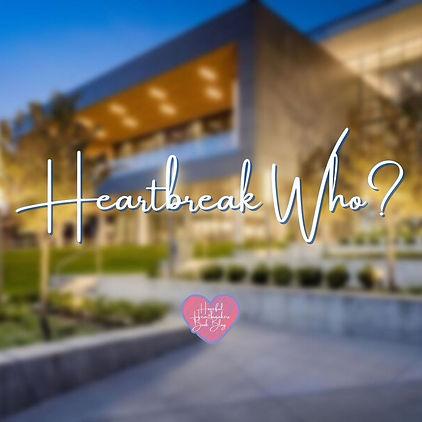 Heartbreak Who (Instagram Post).jpg