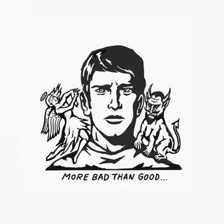 More Bad Than Good