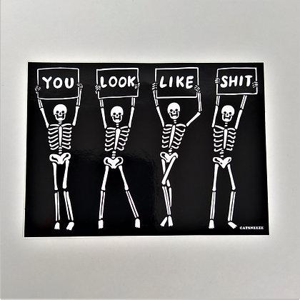 You Look Like Shit 10 cm Vinyl Sticker