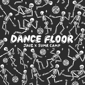 DANCE FLOOR - JAUZ X SUMR CAMP