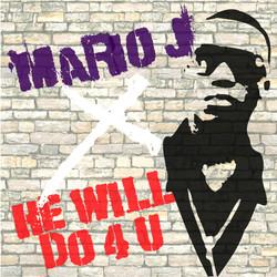Mario J - He Will Do 4 U