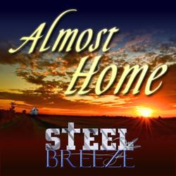 Steel Breeze - Almost Home