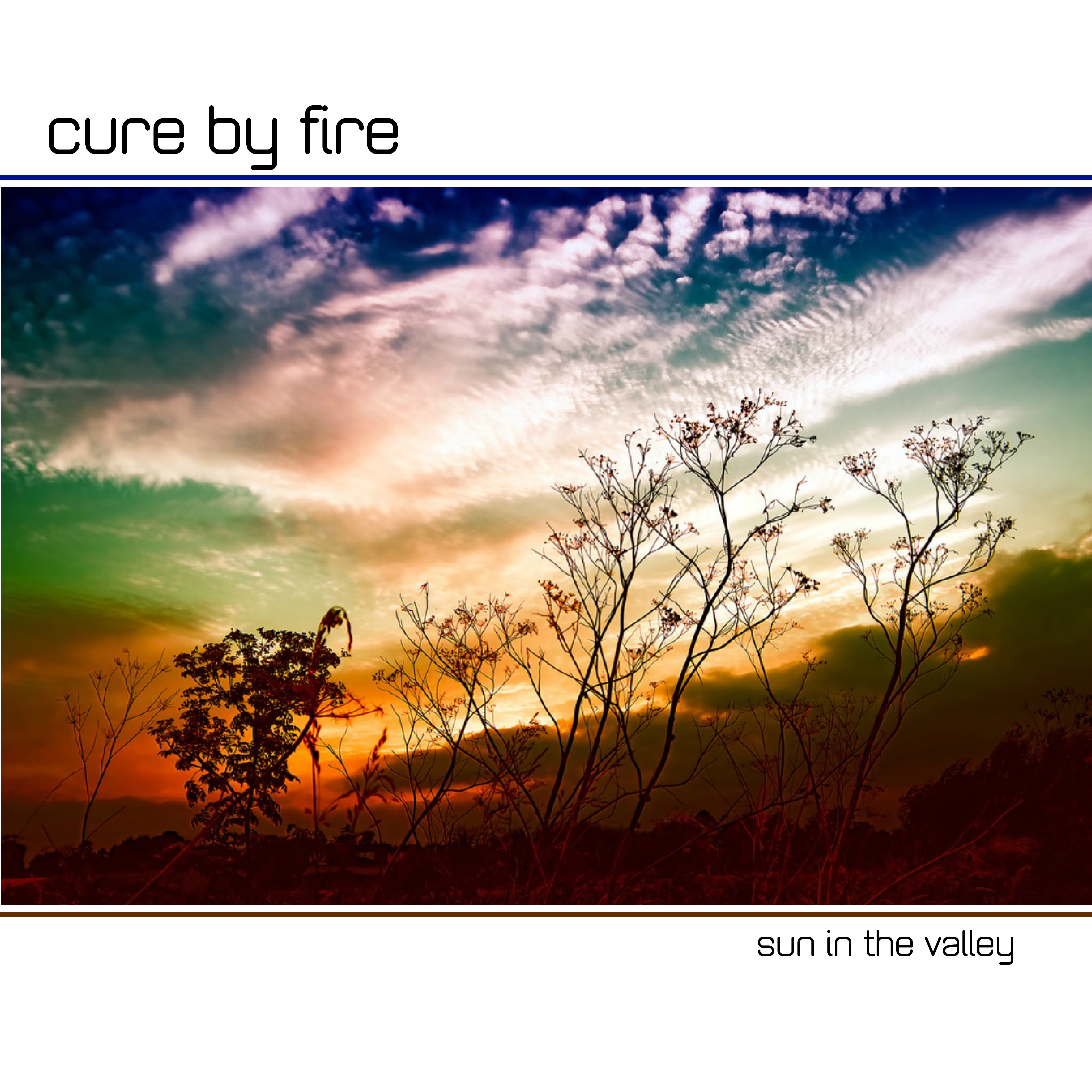 Cure By Fire - Sun In The Valley