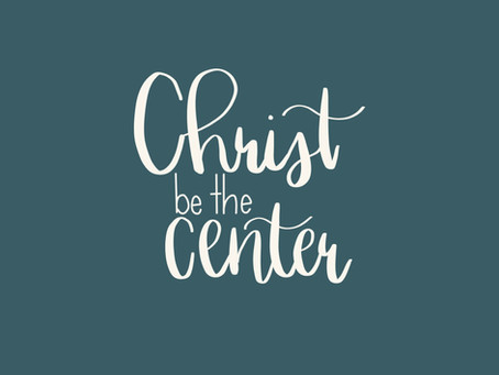 Christ be the Center
