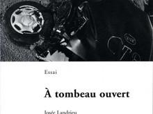 A tombeau ouvert / Josée Landrieu & Raymond Depardon