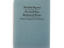 Simuda Nyuma / Forward Ever Backward Never