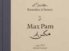 Ramadan in Yemen / Max Pam