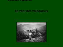 Le vent des vainqueurs / Gabrielle Duplantier & Eduardo Berti