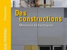 Pascal Perennec / Des constructions, mémoires de Kermoysan