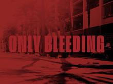 Only Bleeding / Frédéric Stucin