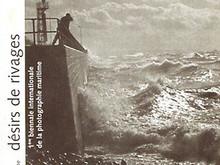 Désir de Rivages / catalogue de l'exposition du Musée de la Marine