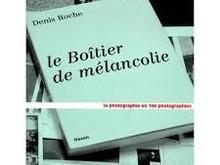 Denis Roche / Le boitier de mélancolie