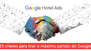 As 15 chaves para tirar o máximo partido do Google Hotel Ads