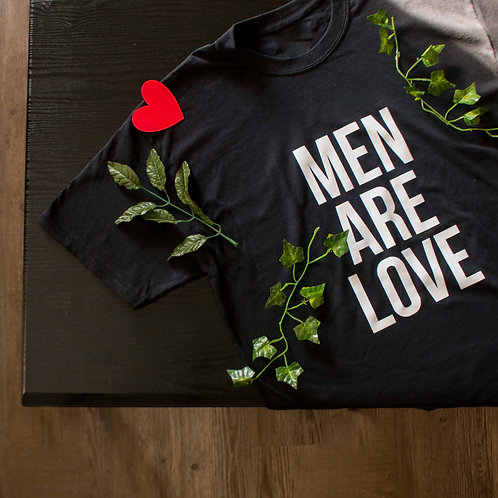 Men Are Love Tee (One Size)