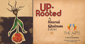 The Arts at St. Paul & Incarnation presents UpRooted: A Shared Madness Event