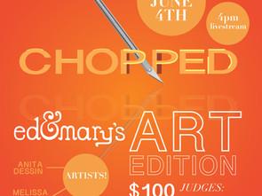 Ed&Mary's presents  CHOPPED Art Edition