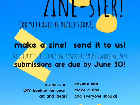 June 2020: SMUSH Gallery Make Your Own Zine! Tips & How-To