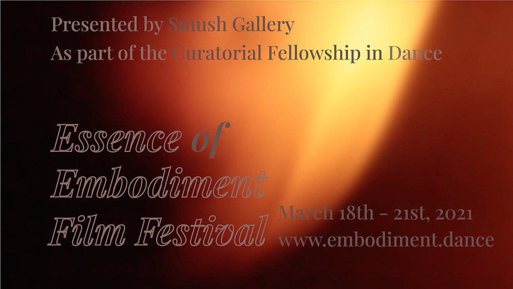Red, flame-like background with text reading: Presented by SMUSH Gallery as part of the Curatorial Fellowship in Dance. Essence of Embodiment Film Festival, March 18-21st, 2021. www.embodiment.dance