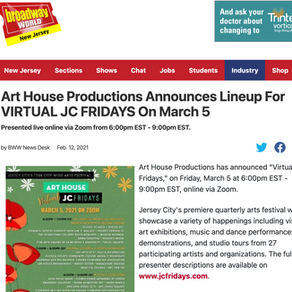 BroadwayWorld NJ: Art House Productions Announces Lineup For VIRTUAL JC FRIDAYS On March 5