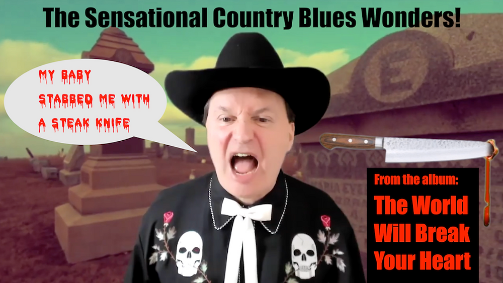 "The Sensational Country Blues Wonders! performing ""My Baby Stabbed Me with a Steak Knife"" from the album ""The World Will Break Your Heart""."