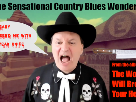 "The Sensational Country Blues Wonders! present ""The World Will Break Your Heart"""