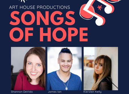June 2020: Art House Productions: Songs of Hope