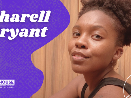 Art House Productions presents Sharell Bryant