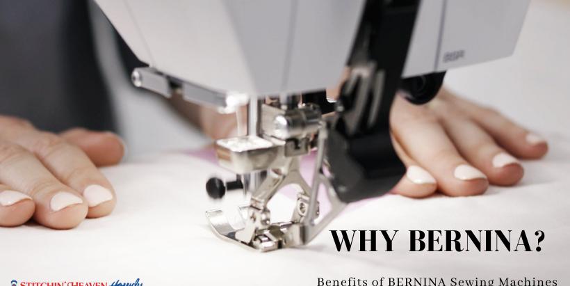 Benefits of BERNINA Sewing Machines
