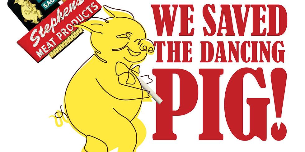 Re-Dancing Celebration - restoration of the Dancing Piggy sign
