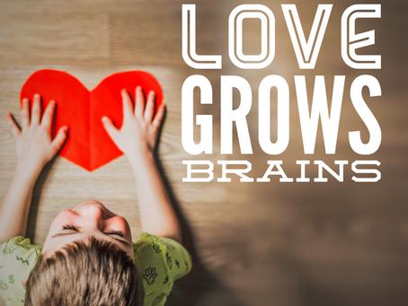 Love Grows Brains