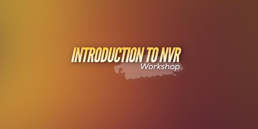 Introduction to NVR Workshop