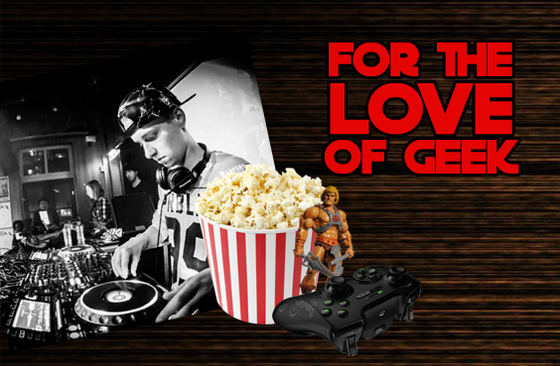 FOR THE LOVE OF GEEK #3