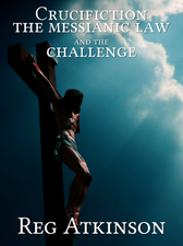 3 Crucifiction the Messianic Law and the Challenge E-Book Cover.png