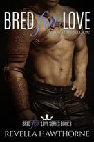 BK 3 Bred For Love A Royal Rebellion E-B