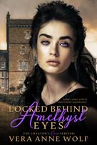 Locked Behind Amethyst Eyes E-Book Cover