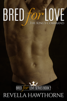 BK 2 Bred For Love The King's Command E-
