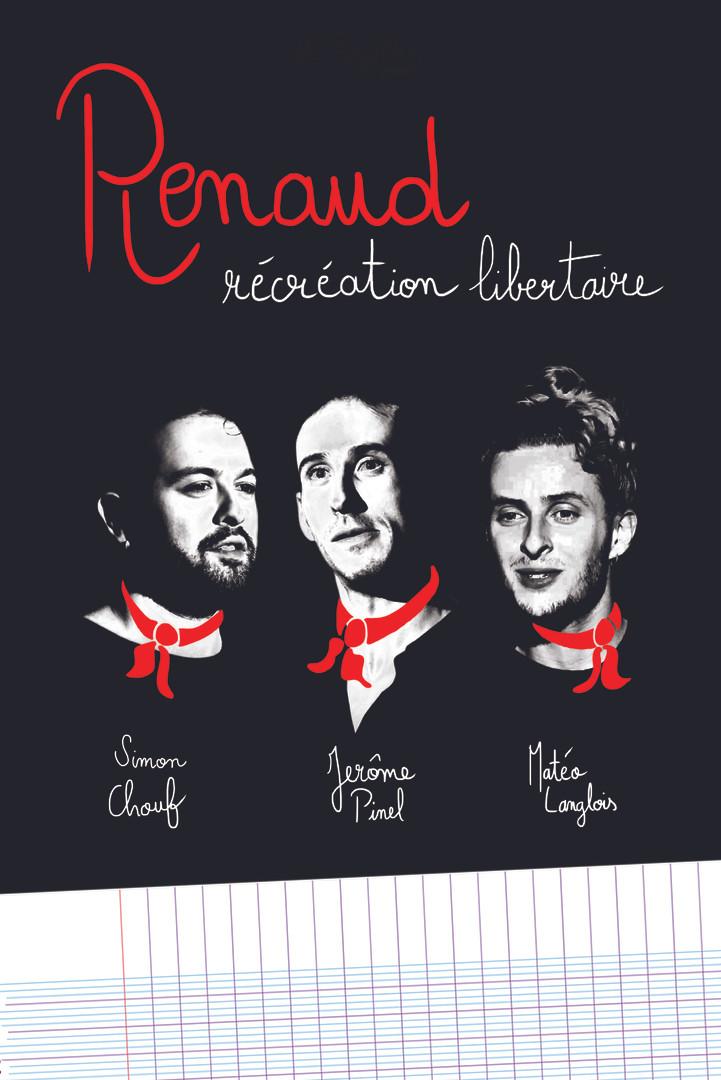 Renaud, récréation libertaire. Un spectacle, une affiche.