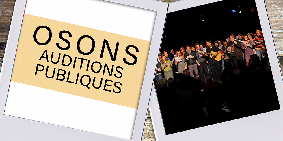 Osons | Auditions Publiques