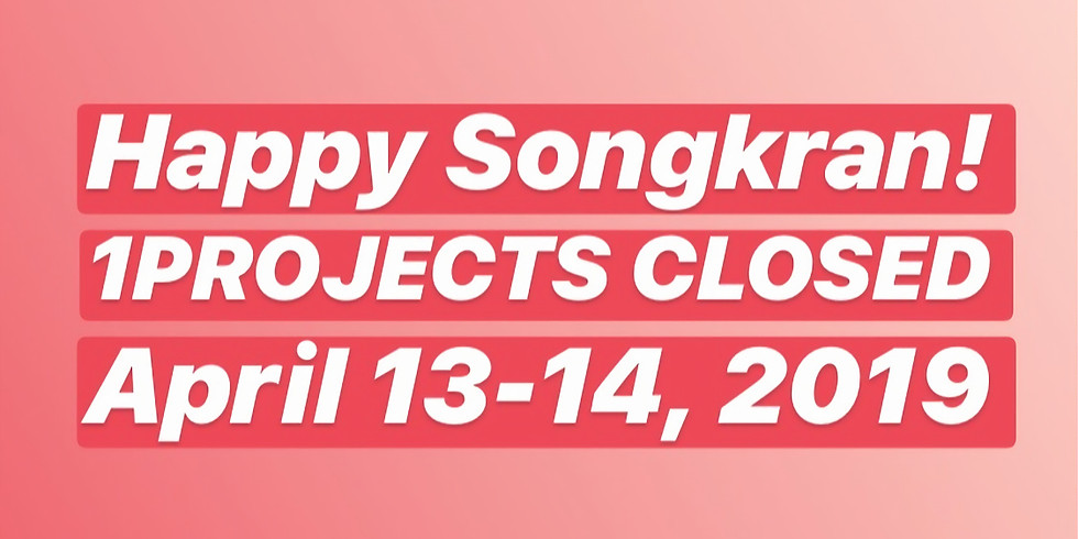 1PROJECTS IS CLOSED FOR SONGKRAN