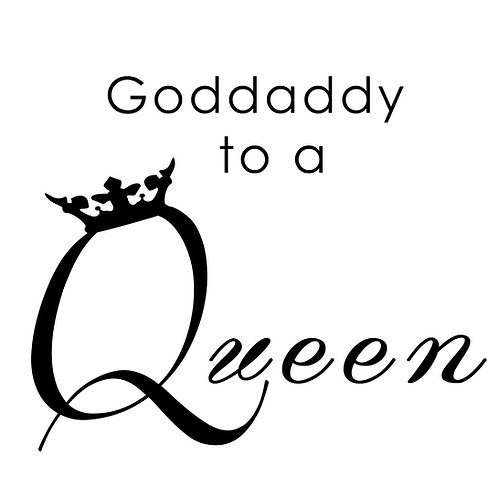 Goddaddy to a Queen