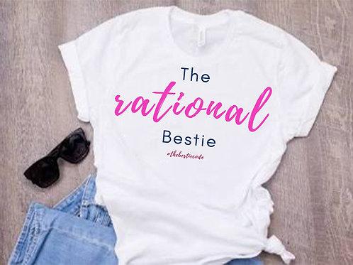 The Rational Bestie - Ladies Tee - Color