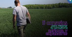 Consultor agrícola: 5 consejos para mejorar sus servicios y expandir su consultoría