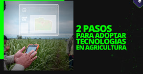 2 pasos para adoptar tecnologías agrícolas