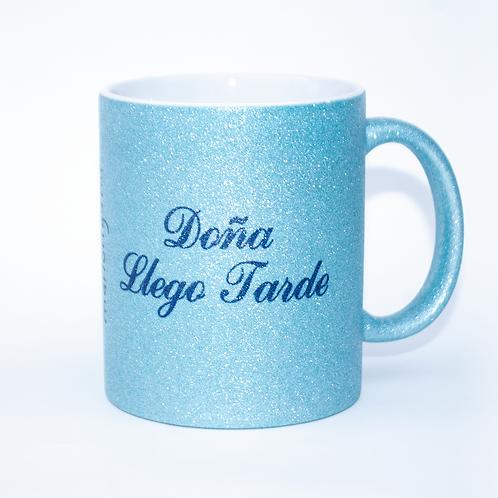 Taza Doña Llego Tarde