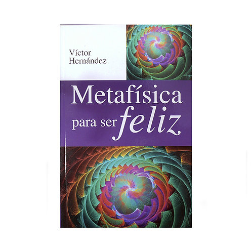 Metafisica para ser Feliz