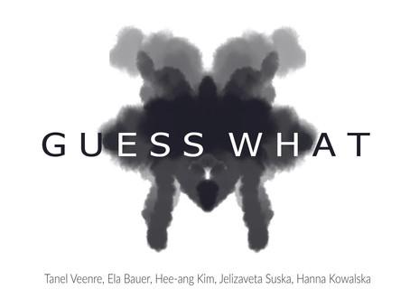 Ausstellung- GUESS WHAT